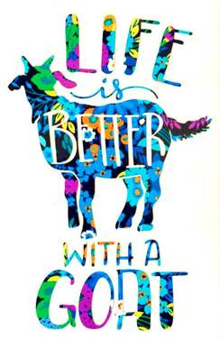 Life is Better with a Goat Vinyl Decal